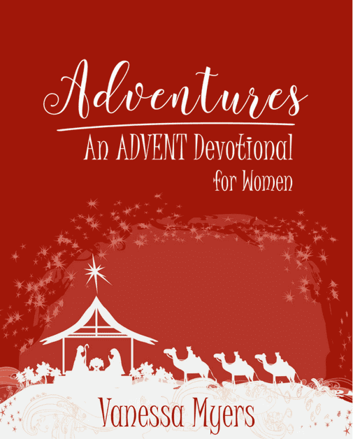 Adventures: An Advent Devotional for Women